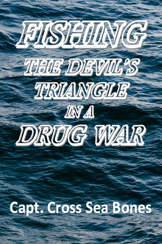Fishing The Devil's Triangle in a Drug War