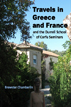 Travels in Greece and France
