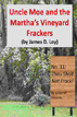 Uncle Moe and the Martha Vineyard Frackers